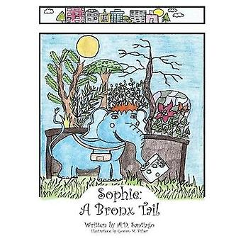 Sophie - A Bronx Tail by Gowon M Fisher - 9781490781211 Book