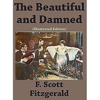 The Beautiful and Damned (Illustrated edition) by Scott F Fitzgerald
