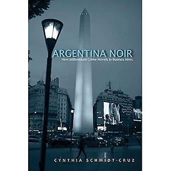 Argentina Noir: New Millennium Crime Novels in Buenos Aires (SUNY series in Latin American and Iberian Thought and Culture)