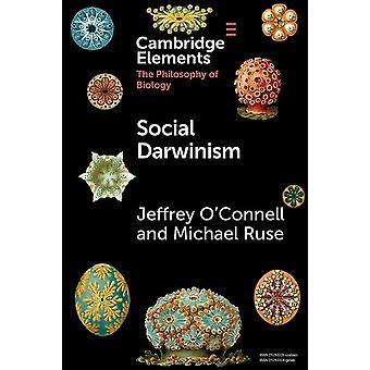 Social Darwinism by Jeffrey Florida State University OConnellMichael Florida State University Ruse
