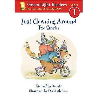 Bara clowning runt av Steven MacDonald & MacDonald
