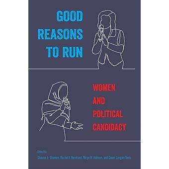 Good Reasons to Run by Edited by Shauna L Shames & Edited by Rachel I Bernhard & Edited by Mirya R Holman & Edited by Dawn Langan Teele