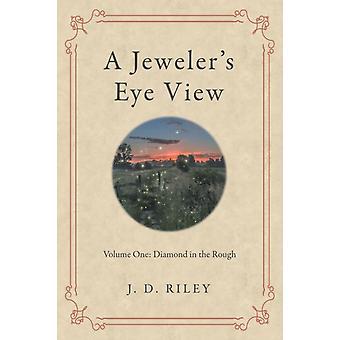 A Jewelers Eye View von J D Riley