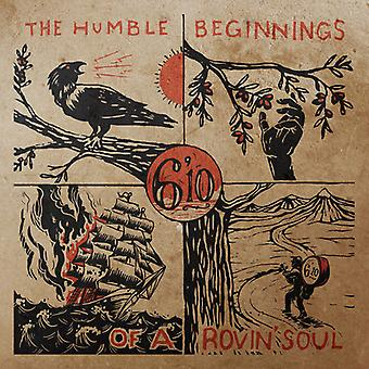 6'10 - Humble Beginnings of a Rovin' Soul [CD] USA import