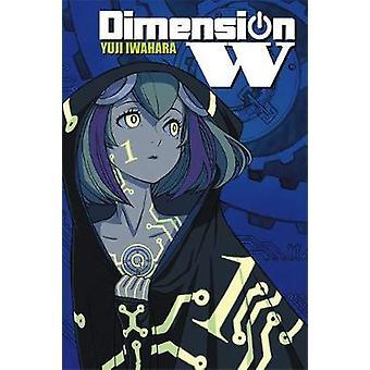Dimension W - Vol. 1 by Yuji Iwahara - 9780316272193 Book