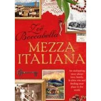 Mezza Italiana - inspirujące opowieści o miłości - rodzina - La Dolce Vi