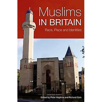 Muslime in Großbritannien - Rennen - Platz und Identitäten von Peter Hopkins - Ri