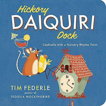 Hickory Daiquiri docka - Cocktails med en BARNKAMMARRIM Twist av Tim Fe