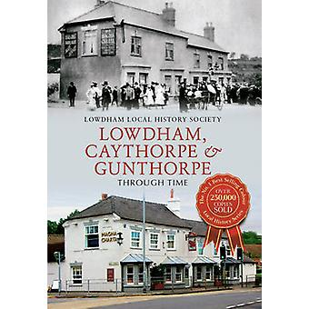 Lowdham - Caythorpe & Gunthorpe Through Time by Lowdham Local His