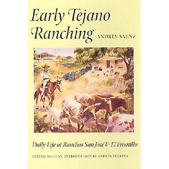 Vroege Tejano veeteelt - dagelijks leven aan Ranchos San Jose en El Fresnill