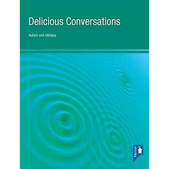 Delicious Conversations Reflections on Autism - Intimacy and Communic