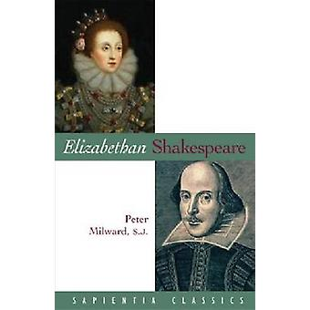 Elizabethan Shakespeare by Peter S.J. Milward - 9781932589474 Book