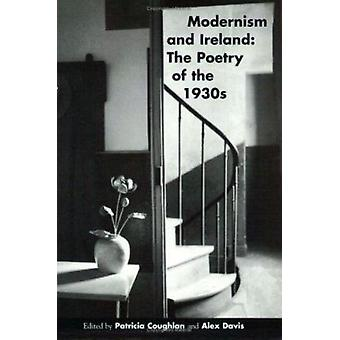 Modernism and Ireland - Poetry of the 1930's (New edition) by Patricia