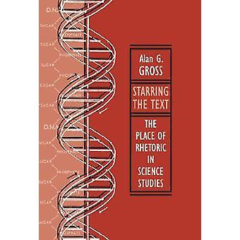 Starring the Text - The Place of Rhetoric in Science Studies (3rd) by