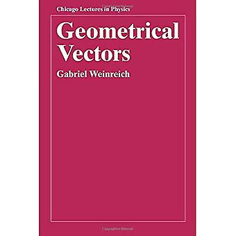 Geometrical Vectors (Chicago Lectures in Physics)