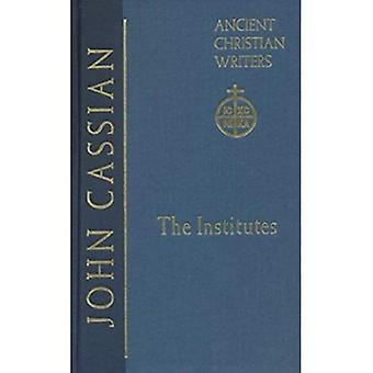 Johannes Cassianus: institut: antika Christian Writer, nr 58 (gamla kristna författare)