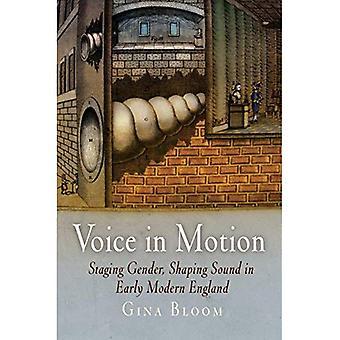 Voce in movimento: genere di Staging, plasmare il suono in Early Modern England