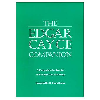 The Edgar Cayce Companion: A Comprehensive Treatise of the Edgar Cayce Readings