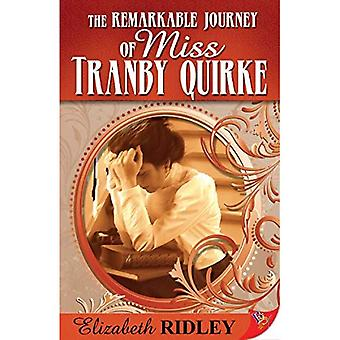 The Remarkable Journey of Miss Tranby Quirke
