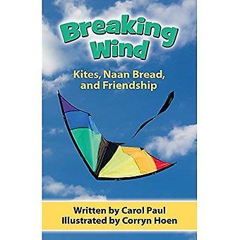 Breaking tuuli: Leijat, Naan-leipä ja ystävyys