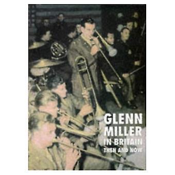 Glenn Miller in Großbritannien damals und heute (nach der Schlacht eine Veröffentlichung)