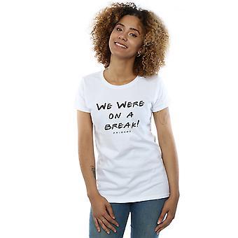 Venner kvinders vi var på en pause tekst T-Shirt