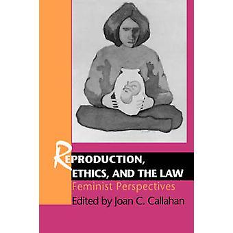 Reproduktion-Ethik und Recht von Callahan & Joan C.