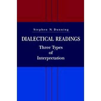 Trois Types de lectures dialectiques des interprétations par Dunning & Stephen N.