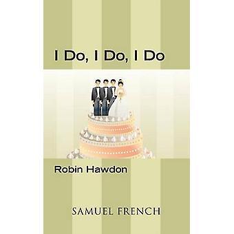 I Do I Do I Do by Hawdon & Robin