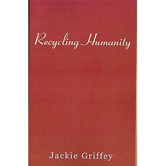 إعادة تدوير الإنسانية من غريفي & جاكي