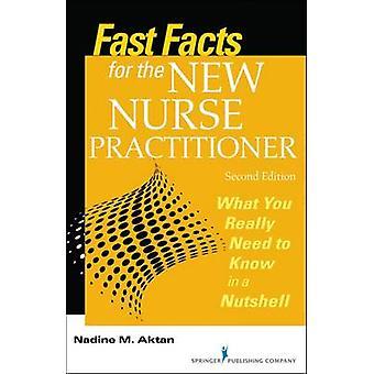 Faits saillants pour la nouvelle infirmière praticienne Deuxièmement édition ce que vous avez vraiment besoin de savoir en bref révisé par Aktan & Nadine M.