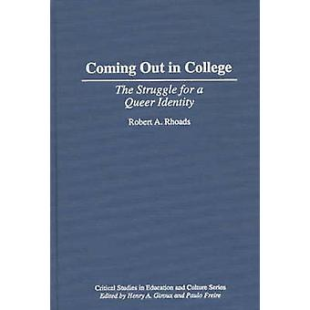 Coming Out in College The Struggle for a Queer Identity by Rhoads & Robert A.