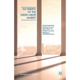 Die Wiedergeburt der griechische Arbeitsmarkt durch Petrakis & Panagiotis E.