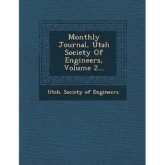 Monthly Journal Utah Society of Engineers Volume 2... by Utah Society of Engineers