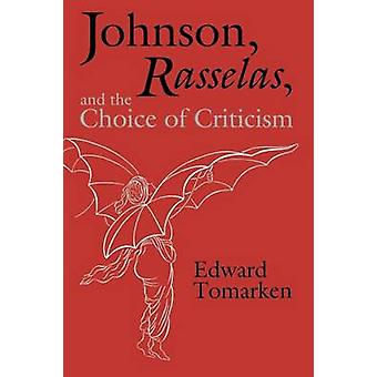 Johnson Rasselas and the Choice of Criticism by Tomarken & Edward