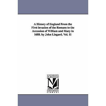 En historie av England fra første invasjon av romerne til tiltredelse av William og Mary i 1688. av John Lingard. Vol. 11 av Lingard & John