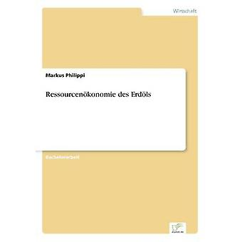 Ressourcenkonomie des Erdls by Philippi & Markus