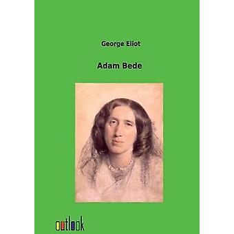 Adam Bede by Eliot & George