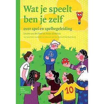Wat Je Speelt Ben Je Zelf by Van Der Poel & LBlokhuis & A