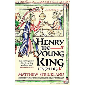 Henry the Young King - 1155-1183 by Matthew Strickland - 978030023287