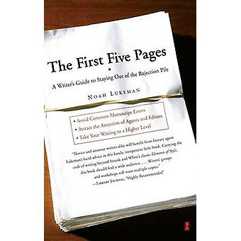 The First Five Pages - a Writer's Guide for Staying out of the Rejecti