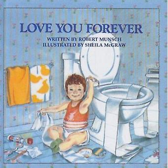 Love You Forever by Robert N Munsch - Sheila McGraw - 9780812469493 B