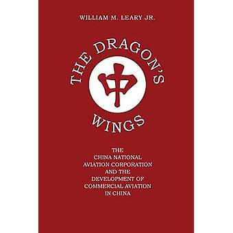 The Dragon's Wings - The China National Aviation Corporation and the D