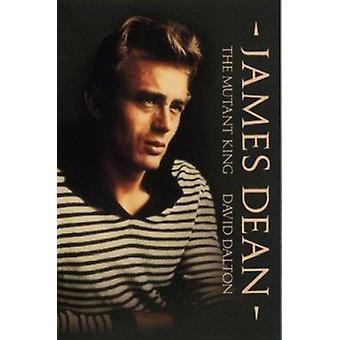 James Dean - The Mutant King by David Dalton - 9780859650670 Book
