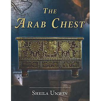 The Arab Chest by Sheila Unwin - Terence Clark - 9780954479268 Book