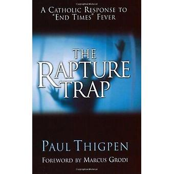 The Rapture Trap by Paul Thigpen - 9780965922821 Book