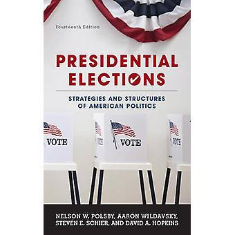 Presidential Elections - Strategies and Structures of American Politic