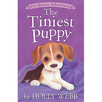 The Tiniest Puppy by Holly Webb - Sophy Williams - 9781680100525 Book