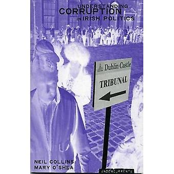 Understanding Political Corruption in Irish Politics by Neil Collins
