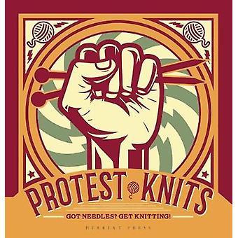 Protest Knits - Got needles?  Get knitting by Geraldine Warner - 97819
